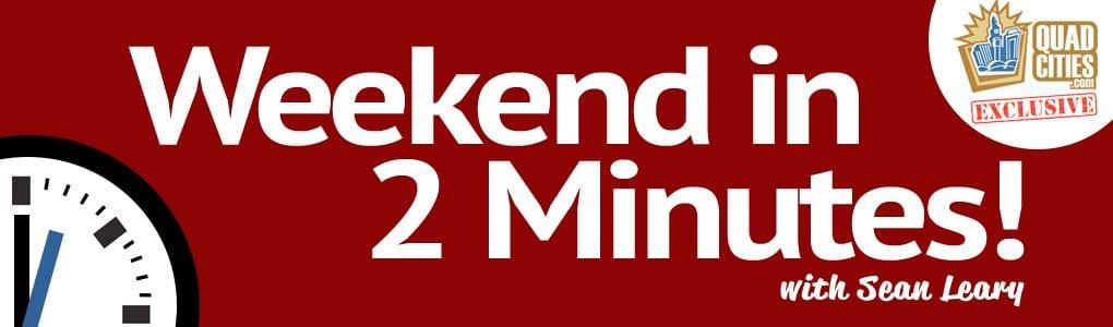 Weekend in 2 Minutes