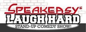 speakeasy laugh hard