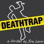 Playcrafters Unspooling A 'Deathtrap' This Weekend