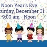 Have A Family Friendly Time With Noon Year's Eve At Family Museum