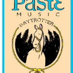 Stuck On Tunes: Paste Music and Daytrotter Team Up
