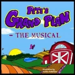 Pete's Grand Plan – The Musical Provides Entertainment for All!