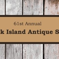 Find Your Treasures at the 61st Annual Rock Island Antique Show!