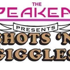 Shots And Giggles Shoots Back Into Speakeasy