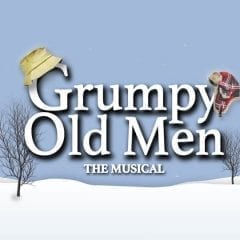 Grumpy Old Men the Musical Heading to Circa '21