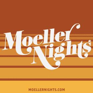 Get Your Moeller Nights On This Week