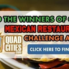 And The Winners Of Our Quad Cities Mexican Restaurant Challenge Are...