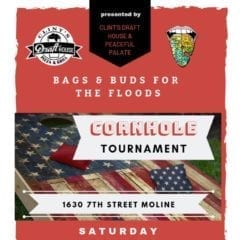 Have Some Fun at Bags & Buds for the Floods this Weekend!