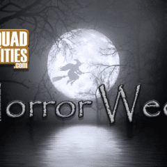 Horror Week is Alive in the Quad Cities