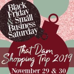 Shop Local With That Dam Shopping Trip!