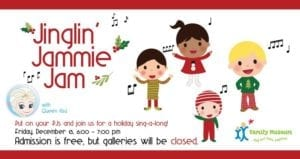 Have a Jinglin' Jammie Jam at the Family Museum!