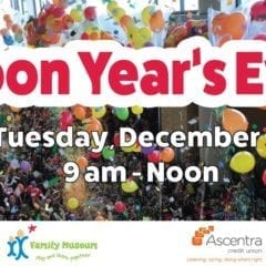 Celebrate Noon Year's Eve at Family Museum!
