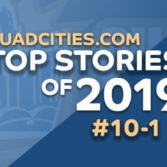 QuadCities.com – Top 30 Stories Of 2019 (#10 – #1)
