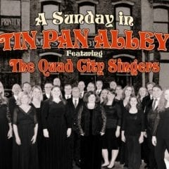 Spend Your Sunday with the Quad City Singers in Tin Pan Alley