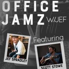 Office Jamz with Jef Spradley and Scott Stowe Tonight!