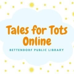 Tales for Tots Online with Bettendorf Public Library