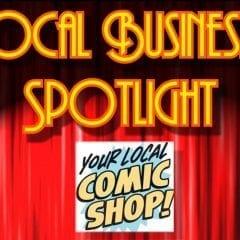 Local Business Spotlight: Local Comic Book Shops