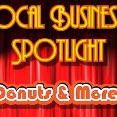 Local Business Spotlight: Donuts and More