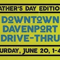 Downtown Davenport Drive-Thru Celebrates Fathers Saturday
