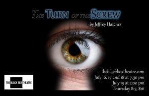 Black Box Theatre Finally Debuting 'Turn Of The Screw' July 16-19