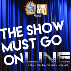 QuadCities.com Launching Online Cabaret For Local Performers And Theater Groups!