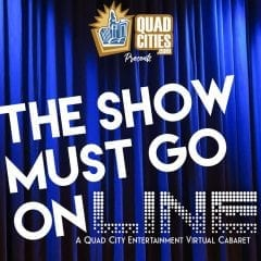 Local Performers, Actors And Theater Groups Are Invited To The QuadCities.com Virtual Cabaret!