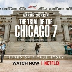 New Chicago 7 Film Carries Powerful Relevance Today
