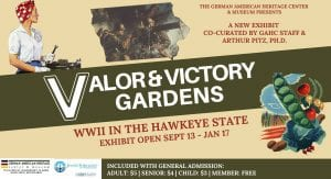 GAHC's Valor & Victory Gardens Highlights WWII in the Hawkeye State