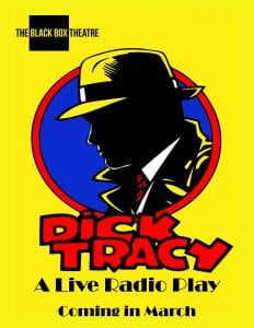 """The Black Box Theatre Re-Opens March 11th with """"Dick Tracy: A Live Radio Play"""""""