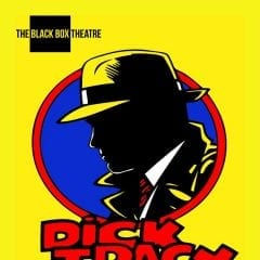 "The Black Box Theatre Re-Opens March 11th with ""Dick Tracy: A Live Radio Play"""