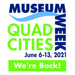 Quad-Cities Museum Week Is Back With Special Discounts And Activities June 6 to 13