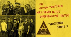 Nielsen Trust With Nick Perri & Underground Thieves Stealing Into Davenport's Adler Theatre