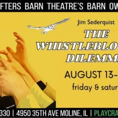Moline's Playcrafters Presents World Debut Of 'The Whistlebower's Dilemma'
