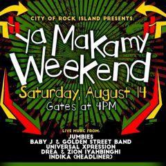 YaMaka My Weekend Returns To Downtown Rock Island!